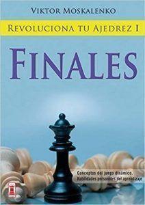 Finales: revoluciona tu ajedrez