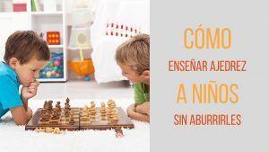 enseñar ajedrez niños