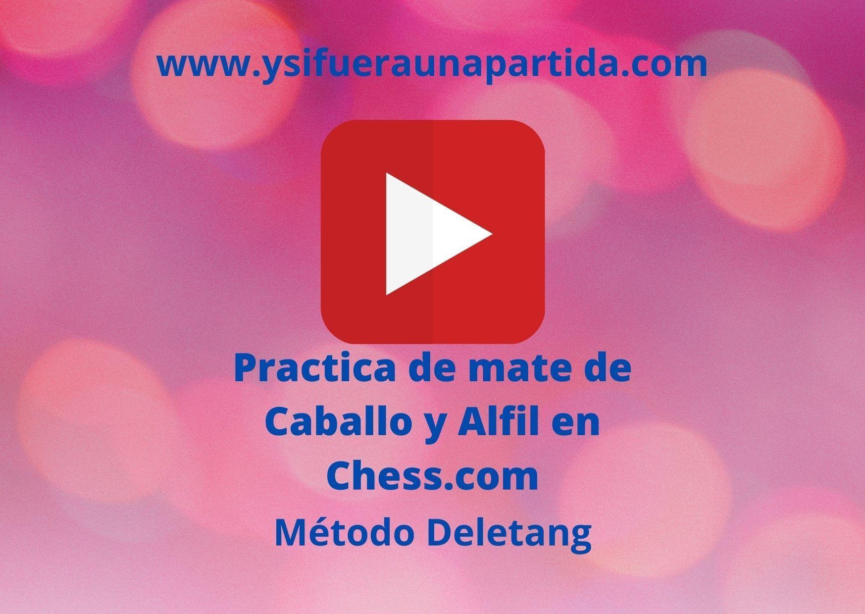video practicar jaque mate de caballo y alfil en chess.com
